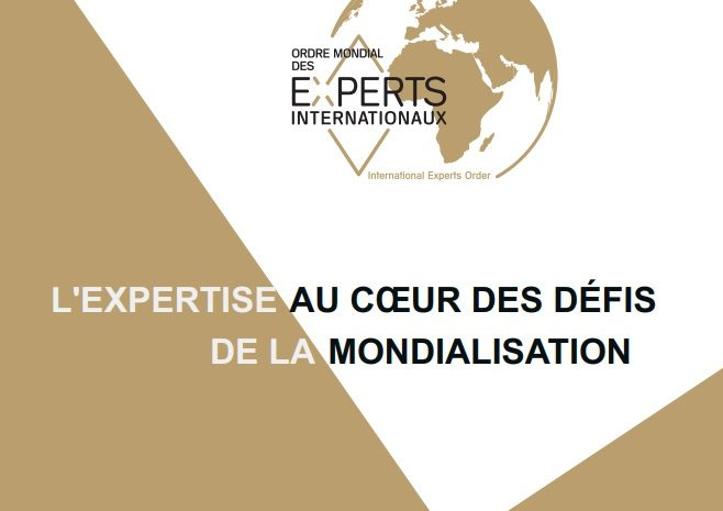 Livret de présentation de l'Ordre Mondial des Experts Internationaux : L'expertise au cœur des défis de la mondialisation