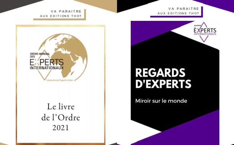 """Sorties littéraires OMEI : Le livre de l'Ordre édition 2021 + Le livre de l'Académie intitulé : """" Regards d'experts : miroir sur le monde"""""""